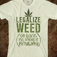 Legalize Weed (Or Don't