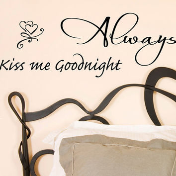 Always kiss me goodnight wall decal sticker quote
