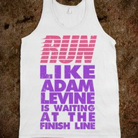 Run Like Adam Levine Is Waiting At The Finish Line