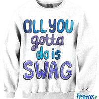 All you gotta do is Swag Crew | fresh-tops.com