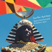 Sun Ra + Ayé Aton: Space, Interiors and Exteriors, 1972