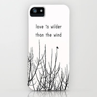 love is wilder than the wind iPhone & iPod Case by ingz