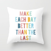 Make Each Day Throw Pillow by LitPrints