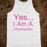 Yes im a cheerleader - Cheerleading - Skreened T-shirts, Organic Shirts, Hoodies, Kids Tees, Baby One-Pieces and Tote Bags