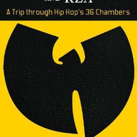 The Wu-Tang Clan and RZA: A Trip through Hip Hop's 36 Chambers (Hip Hop in America)