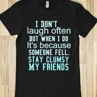 """I DON'T LAUGH OFTEN...""TEE"