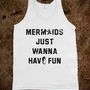 Mermaids Just Wanna Have Fun - xpress - Skreened T-shirts, Organic Shirts, Hoodies, Kids Tees, Baby One-Pieces and Tote Bags