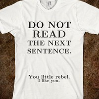 DO NOT READ THE NEXT SENTENCE  - Little Shop - Skreened T-shirts, Organic Shirts, Hoodies, Kids Tees, Baby One-Pieces and Tote Bags
