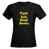 Fight Evil Read Books Tee by scribbleliberty- 145876577