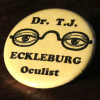 Dr. T.J. Eckleburg Great Gatsby   1.25 inch Pinback Button