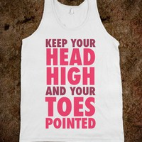 Head High, Toes Pointed (Tank) - Gym N Fitness - Skreened T-shirts, Organic Shirts, Hoodies, Kids Tees, Baby One-Pieces and Tote Bags