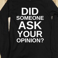 Did someone ask your opinion?  - Other - Skreened T-shirts, Organic Shirts, Hoodies, Kids Tees, Baby One-Pieces and Tote Bags