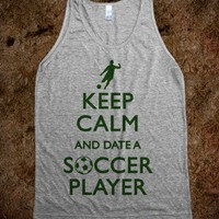 Keep Calm And Date A Soccer Player (tank) - Sports - Skreened T-shirts, Organic Shirts, Hoodies, Kids Tees, Baby One-Pieces and Tote Bags