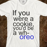 oreo - teenage designs - Skreened T-shirts, Organic Shirts, Hoodies, Kids Tees, Baby One-Pieces and Tote Bags
