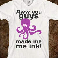 you guys made me ink - teenage designs - Skreened T-shirts, Organic Shirts, Hoodies, Kids Tees, Baby One-Pieces and Tote Bags