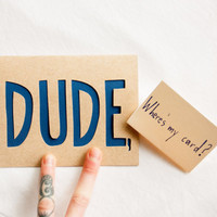 "Hand Cut Card: ""DUDE"" card, customizable text options."