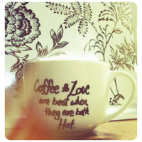 ON SALE Coffee and Love Are Both Better When They Are Hot Mug