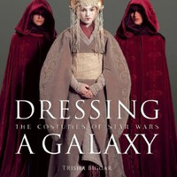 Dressing a Galaxy: The Costume of Star Wars