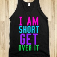 I am short - Dani&#x27;s Boutique - Skreened T-shirts, Organic Shirts, Hoodies, Kids Tees, Baby One-Pieces and Tote Bags