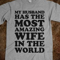 My Husband Has The Most Amazing Wife - This Girl Needs - Skreened T-shirts, Organic Shirts, Hoodies, Kids Tees, Baby One-Pieces and Tote Bags