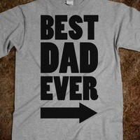 Best Dad Ever - The Good Life - Skreened T-shirts, Organic Shirts, Hoodies, Kids Tees, Baby One-Pieces and Tote Bags