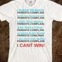 PARENTS COMPLAIN - Natalie Stemler's shop :) - Skreened T-shirts, Organic Shirts, Hoodies, Kids Tees, Baby One-Pieces and Tote Bags