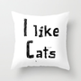 I Like Cats Throw Pillow by Chase Keeling