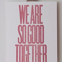 20x200 - Print Information | We Are So Good Together, by DylanFareed