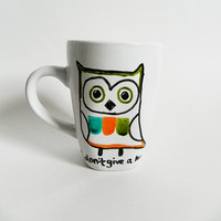 colorful owl - I don&#x27;t give a hoot. - mug // hand-drawn/written