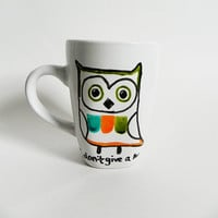 colorful owl - I don't give a hoot. - mug // hand-drawn/written