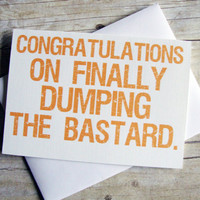 Congrats on Finally Dumping the Bastard by aLouCreations on Etsy