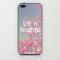 Life is Beautiful  iPhone & iPod Skin by Rachel Burbee