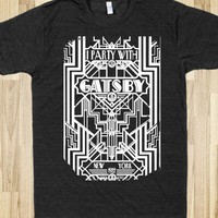 I Party with Gatsby - Films and Such - Skreened T-shirts, Organic Shirts, Hoodies, Kids Tees, Baby One-Pieces and Tote Bags