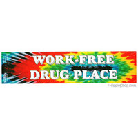 Work Free Drug Place Bumper Sticker on Sale for $2.99 at HippieShop.com
