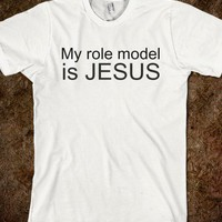MY ROLE MODEL IS JESUS