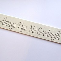 Large 'Always Kiss Me Goodnight' Sign