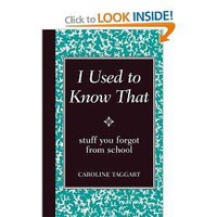 Amazon.com: I Used to Know That: Stuff You Forgot From School (9780762109951): Caroline Taggart: Books