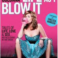 LIFE AS I BLOW IT - CHELSEA HANDLER SARAH COLONNA (PAPERBACK) NEW
