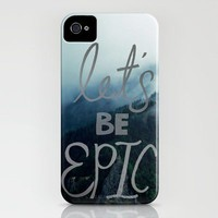 Let's Be Epic iPhone Case by Leah Flores | Society6