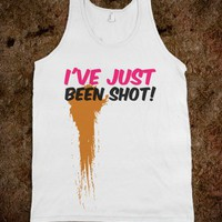 I&#x27;VE JUST BEEN SHOT! TANK
