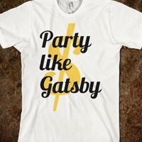 Party Like Gatsby - pmg - Skreened T-shirts, Organic Shirts, Hoodies, Kids Tees, Baby One-Pieces and Tote Bags