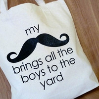 Tote Bag  My Mustache Brings All the Boys to by sweetperversion
