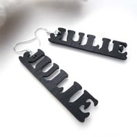 Your Name Earrings - Black And Your Choice Of Earring Hooks - Personalized - Custom Made  ( A50 )