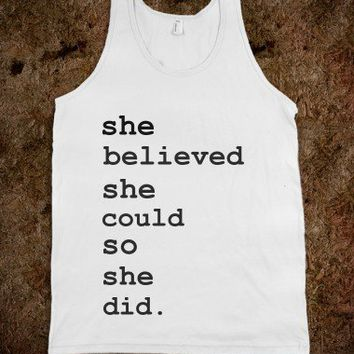 She Believed She Could So She Did-Unisex White Tank