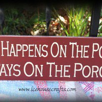 What Happens On The Porch Stays On The Porch Sign | icehousecrafts - Folk Art & Primitives on ArtFire