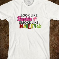 Look Like Barbie Smoke Like Marley  - The Dawl House - Skreened T-shirts, Organic Shirts, Hoodies, Kids Tees, Baby One-Pieces and Tote Bags