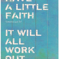 Have a Little Faith 2 Wooden Sign - Wooden Signs -  Unframed Art -  Wall Decor -  Decor | HomeDecorators.com