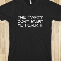 the party don't start til' i walk in - Kesha's Animals - Skreened T-shirts, Organic Shirts, Hoodies, Kids Tees, Baby One-Pieces and Tote Bags