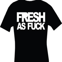 Fresh as Fck Shirt Unisex Sm M L XL Tattoo by DabbleDown on Etsy
