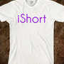 iShort (Purple) - Awesome Shirts - Skreened T-shirts, Organic Shirts, Hoodies, Kids Tees, Baby One-Pieces and Tote Bags